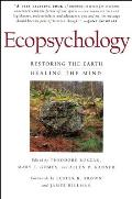 Ecopsychology : Restoring the Earth, Healing the Mind (95 Edition)