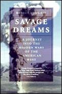 Savage Dreams A Journey Into The Hidde