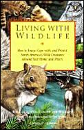 Living With Wildlife How To Enjoy Cope W