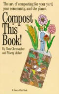 Compost This Book The Art Of Composting