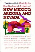 The Sierra Club Guide to the Natural Areas of New Mexico, Arizona, and Nevada