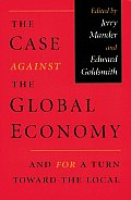 Case Against The Global Economy & For A