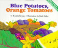 Blue Potatoes, Orange Tomatoes How to Grow a Rainbow Garden