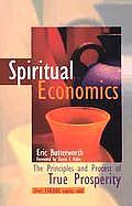 Spiritual Economics The Principles & Process of True Prosperity