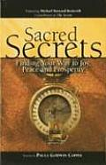Sacred Secrets Finding Your Way to Joy Peace & Prosperity