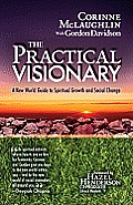 Practical Visionary A New World Guide to Spiritual Growth & Social Change