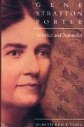 Gene Stratton-Porter: Novelist and Naturalist