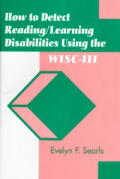How to Detect Reading - Learning Disabilities Using the Wisc-III