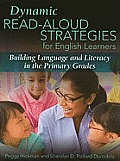 Dynamic Read-aloud Strategies for English Learners: Building Language and Literacy in the Primary Grades (09 Edition)