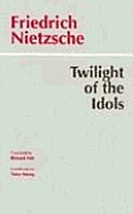 Twilight of the Idols, Or, How To Philosophize With the Hammer (97 Edition)