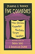 Five Comedies: Miles Gloriosus, Menaechmi, Bacchides, Hecyra and Adelphoe