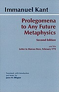 Prolegomena To Any Future Metaphysics That Will Be Able To Come Forward As Science With Kant's Letter To Marcus Herz, February 27, 1772