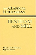 Classical Utilitarians Bentham & Mill