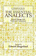The Essential Analects: Selected Passages with Traditional Commentary (Hackett Classics)