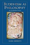 Buddhism as Philosophy An Introduction