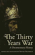 Thirty Years War A Documentary History