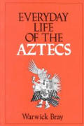 Everyday Life of the Aztecs