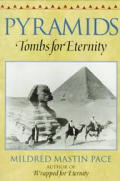Pyramids: Tombs for Eternity