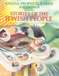 Angels, Prophets, Rabbis & Kings from the Stories of the Jewish People