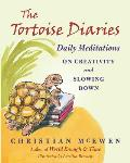 The Tortoise Diaries: Daily Meditations on Creativity and Slowing Down