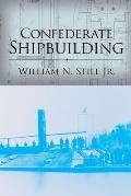 Confederate Shipbuilding (Studies In Maritime History) by Jr. William N. Still