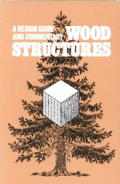 Wood Structures: A Design Guide & Commentary