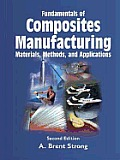 Fundamentals of Composites Manufacturing: Materials, Methods and Applications (2ND 07 Edition)