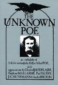 The Unknown Poe: An Anthology of Fugitive Writings by Edgar Allan Poe, with Appreciations