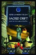 Sacred Drift: Essays on the Margins of Islam