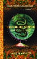 Tracking the Serpent: Journeys to Four Continents