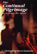 The Continual Pilgrimage: American Writers in Paris, 1944-1960