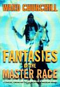 Fantasies of the Master Race : Literature, Cinema and the Colonization of American Indians, Expanded ((Rev)98 Edition)