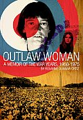 Rox Outlaw Woman : a Memoir of the War Years, 1960-1975 (01 Edition)