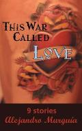 This War Called Love: Nine Stories