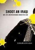 Shoot an Iraqi Art Life & Resistance Under the Gun