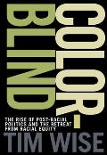 Colorblind: The Rise of Post-Racial Politics and the Retreat from Racial Equity (Open Media)