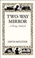 Two-Way Mirror: A Poetry Notebook