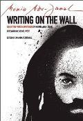 Writing on the Wall Selected Prison Writings of Mumia Abu Jamal