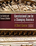 Constitutional Law for a Changing America : a Short Course (4TH 09 - Old Edition)