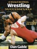 Coaching Wrestling Successfully (99 Edition)