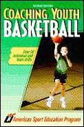 Coaching Youth Basketball 2ND Edition