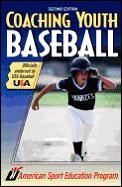 Coaching Youth Baseball 2ND Edition