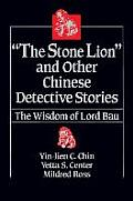 The Stone Lion and Other Chinese Detective Stories: Wisdom of Lord Bau
