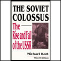 The Soviet Colossus: The Rise and Fall of the USSR