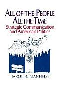 All of the People, All of the Time: Strategic Communication and American Politics: Strategic Communication and American Politics
