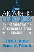 The Atomistic Congress: Interpretation of Congressional Change: Interpretation of Congressional Change