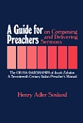 A Guide for Preachers on Composing and Delivering Sermons: The or Ha_darshanim of Jacob Zahalon, a Seventeenth Century Italiam Preacher's Manual