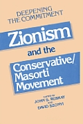 Deepening the Commitment: Zionism and the Conservative/Masorti Movement