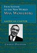 From Szatmar to the New World: Max Wohlberg, American Cantor