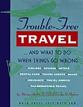 Trouble Free Travel & What To Do